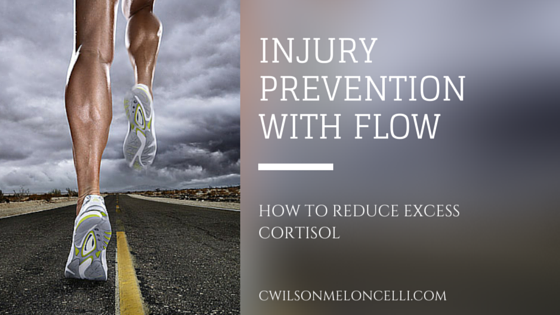 Injury Prevention with Flow – How to Reduce Excess Cortisol