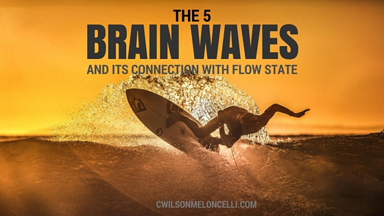 The 5 Brain waves and its Connection with Flow State, brain waves, brainwave, gamma brain waves, theta waves, alpha waves, alpha, beta, gamma, delta, theta, what are brain waves, flow state, flow state zone