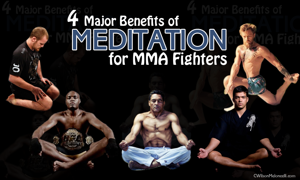 4 Major Benefits of Meditation for MMA Fighters