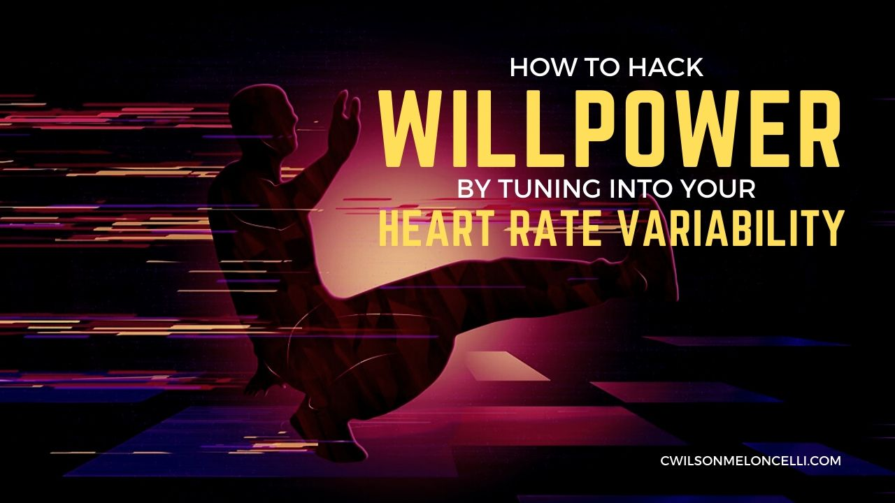 How to Hack Willpower by Tuning into Your Heart Rate Variability